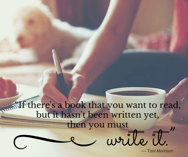 """If there's a book that you want to read, but it hasn't been written yet, then you must write it."""