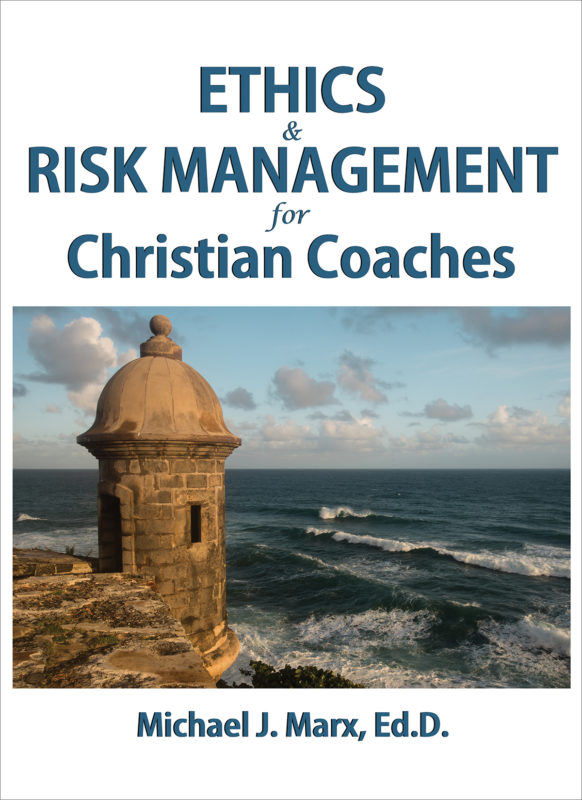 Ethics and Risk Management for Christian Coaches